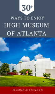The High Museum is accessible to avid art enthusiasts, as well as families looking to expose their young ones to the world of artistic expression. We've compiled 30 ways your family can enjoy Atlanta's quintessential art museum.