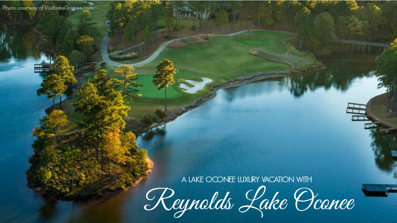 A Lake Oconee Luxury Vacation With Reynolds Lake Oconee