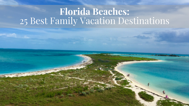 Florida Beaches 25 Best Family Vacation Destinations