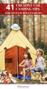 Car camping is a great family trip! We love unplugging, spending time under the stars, eating s'mores to our hearts' content and exploring together. Here are some great tips and ideas for a car camping family road trip or vacation!