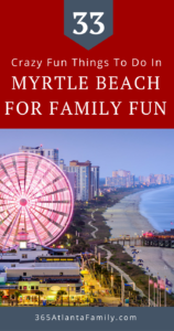 Myrtle Beach is a great family travel destination! From miles of Atlantic Ocean beaches to entertaining shows and attractions here are 33 superb things to do in Myrtle Beach, South Carolina that you don't want to miss.