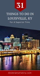 31 Things To Do In Louisville, Kentucky! Winter, summer, spring or fall, there are so many things to do in Louisville, KY that appeal to all ages. Here are 31 superior things you don't want to miss!